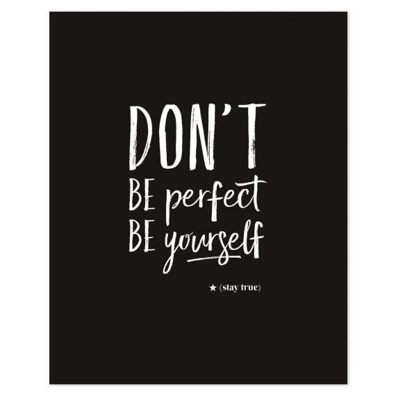 Don'T Be Perfect Poster – 50×40 cm