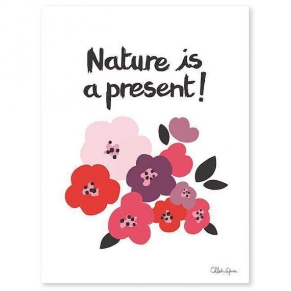 Nature Is A Present – Flowers Poster – 30×40 cm